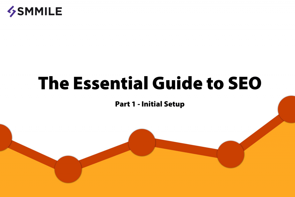 The Essential DIY Guide to SEO - Part 1 - Initial Setup