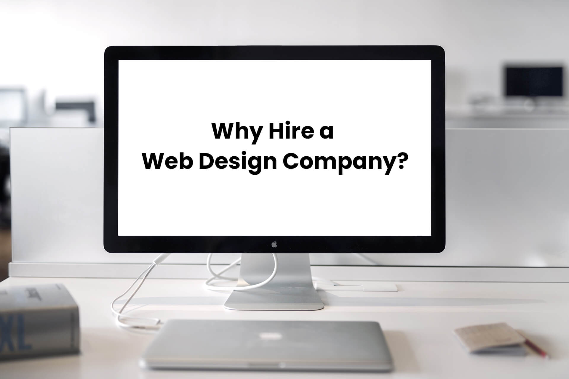 Why Hire a Web Design Company?