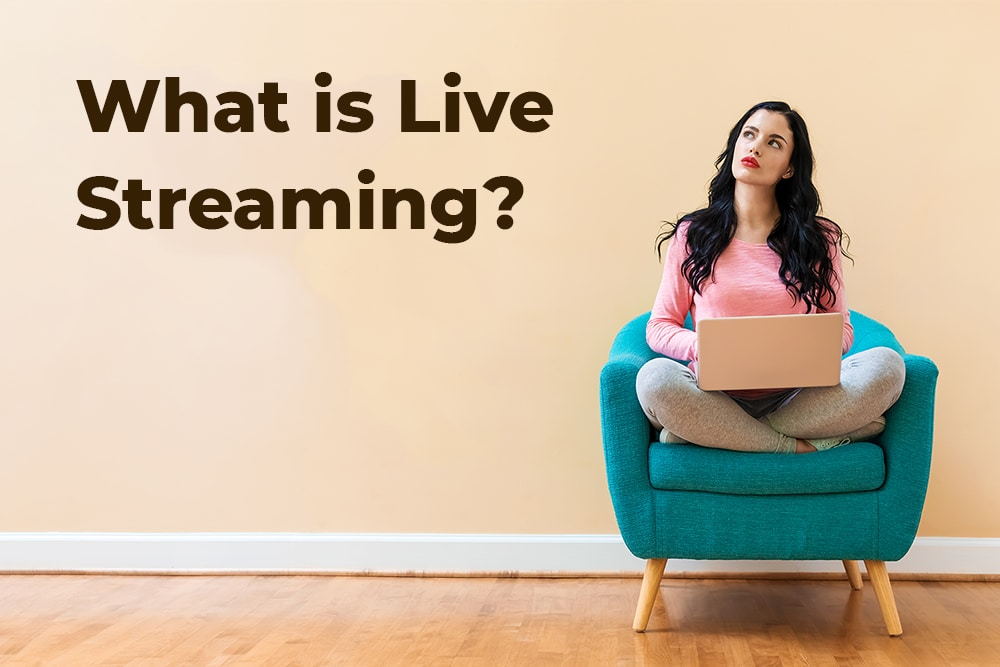 What is Live Streaming?