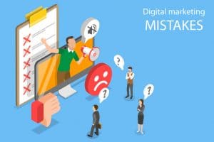 5 Digital Marketing Mistakes You Need to Avoid in 2020